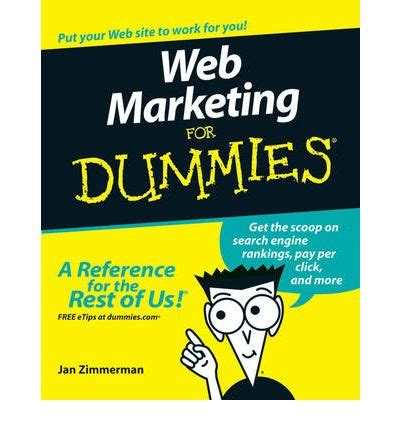 marketing for dummies web marketing for dummies jan zimmerman 9780470049822