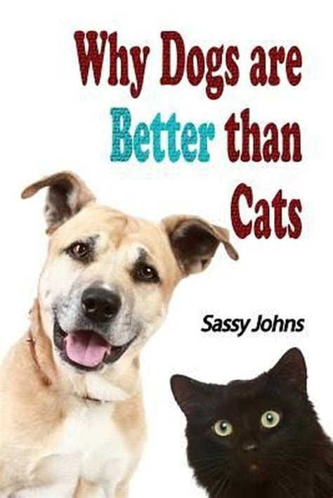better dogs cats than why