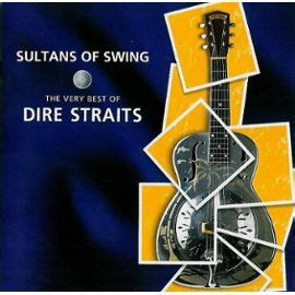 sultans of swing the best of dire straits sultans of swing the best of dire straits cd album