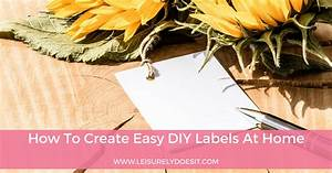 how to create easy diy labels at home for simple organization With how to print labels at home