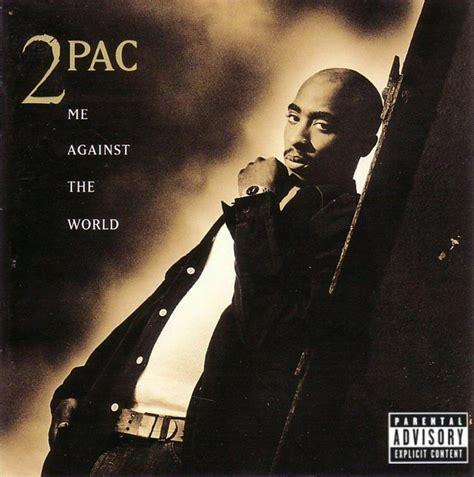 Against The 2pac me against the world lyrics genius lyrics