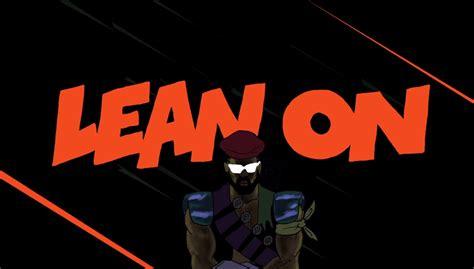 major lazer dj snake lean  feat mo official