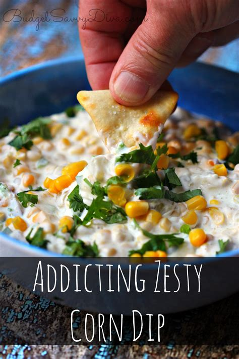addicting zesty corn dip recipe budget savvy diva