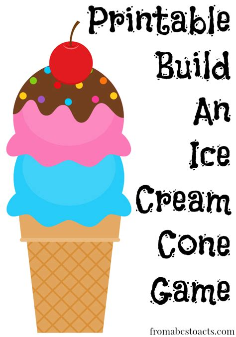 printable build  ice cream cone game  abcs  acts