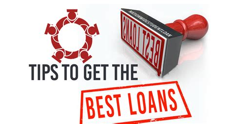 Tips To Get The Best Loans For You