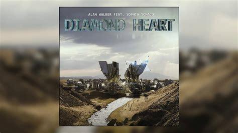 Alan Walker  Diamond Heart Ft Sophia Somajo (official
