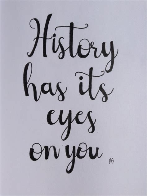 History Has Its Eyes On You History Has Its Eyes On You My Gallery
