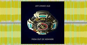 Elo, U0026, 39, S, From, Out, Of, Nowhere, Features, Great, Songs, That, Deserve, Better, Sonic, Treatment, On, Qobuz