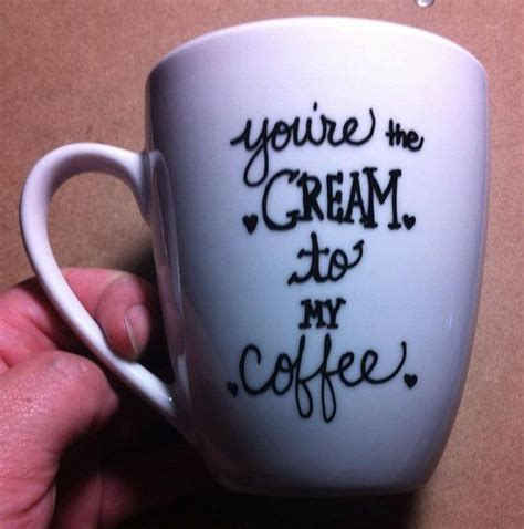 youre  cream   coffee love mug coffee quotes