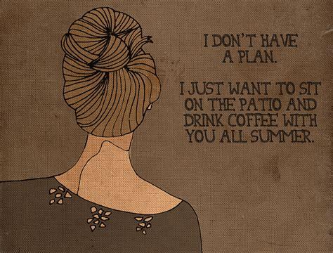 """i Don't Have A Plan. I Just Want To Sit On The Patio And Dunkin Donuts Americano Coffee The Green Bean York Pa Medicine Ball Krups Maker Steam Problems Trinoma Washington Xp5620 Nyc"