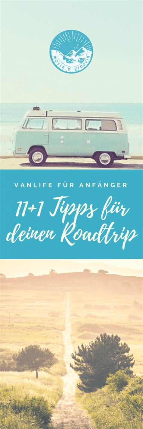 From 5 to 364 days. Vanlife Für Anfänger: 11+1 Tipps Für Deinen Ersten Roadtrip | Movin'n'Groovin | Roadtrip, Van ...