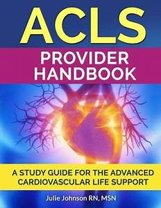 Acls Provider Handbook  Study Guide For The Advanced