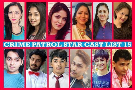 crime patrol cast list 15 crime patrol 100 cast crime patrol satark cast list