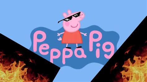 mlg peppa pig    eye doctor  swears youtube