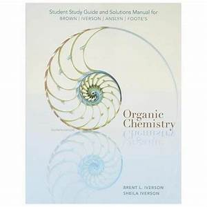 Organic Chemistry   Student Study Guide And Solutions