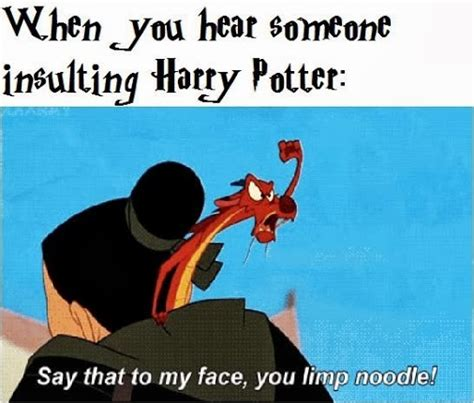 Say That To My Face Meme - harry potter memes ah i love mulan memes i also love harry potter so when this comes up