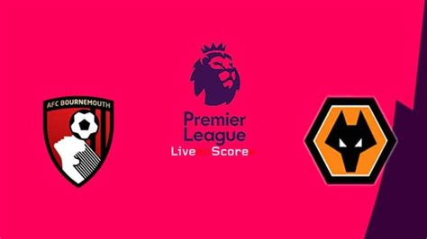 Bournemouth vs Wolves Preview and Prediction Live stream ...