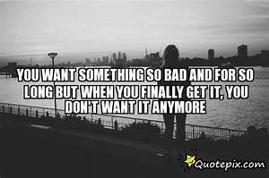 Quotes Wanting Something So Bad. QuotesGram