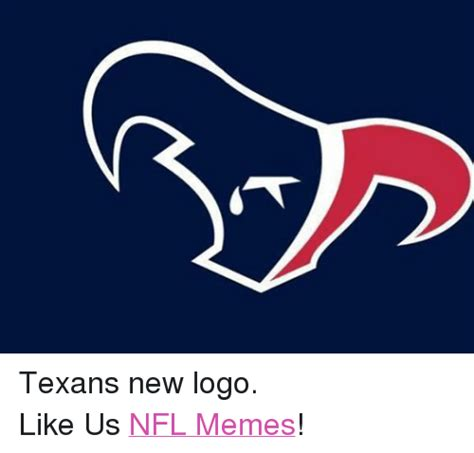 Meme Logo - texans new logo like us nfl memes meme on sizzle