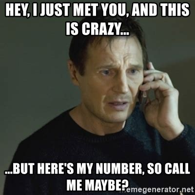 Call Me Maybe Meme - hey i just met you and this is crazy but here s my number so call me maybe i don t