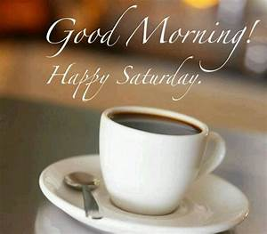Happy Saturday! | Coffee | Pinterest