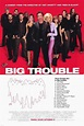Big Trouble Movie Posters From Movie Poster Shop