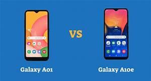 Samsung Galaxy A01 Vs Galaxy A10e  Specs Comparison
