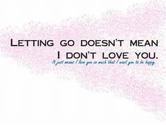 Letting Go Quotes  Quo...Quotes About Letting Go Of Someone You Love Tumblr