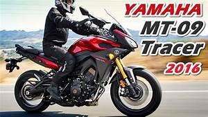 Yamaha Mt 09 Tracer : nova yamaha mt 09 tracer 2016 v deo oficial motorede youtube ~ Medecine-chirurgie-esthetiques.com Avis de Voitures