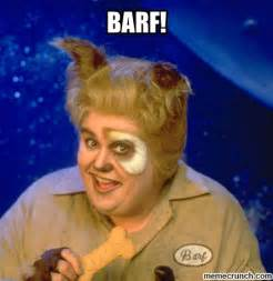 BARF Spaceballs John Candy Memes