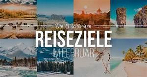 Beste Reiseziele Im Februar : die 13 besten reiseziele im februar 2018 f r abenteuer ~ A.2002-acura-tl-radio.info Haus und Dekorationen