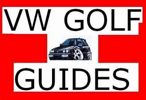 Vw Mk3 A3 Golf  U0026 Jetta How To Tech Guides  U0026 Videos