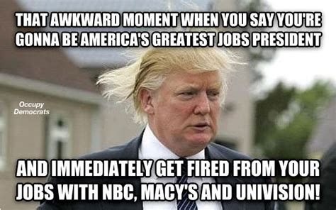 Donald Trump Funny Memes - donald trump jobs president 2016 election humor jokes and memes pinterest mr trump