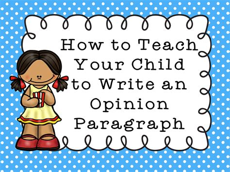 the paper how to teach your child to write an 562 | opinion