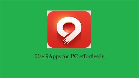 Download 9apps For Pc/ Desktop
