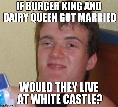 Burger King Memes - king imgflip