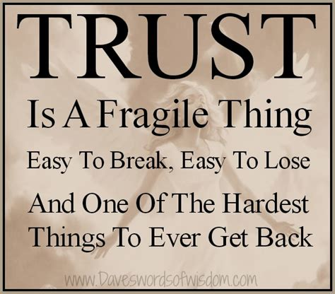 Daveswordsofwisdomm Trust Is Such A Fragile Thing. Mom Quotes About Son. Inspiring Quotes Unity. Sassy Kid Quotes. Dr Seuss Quotes Baby. Inspirational Quotes About Children. Birthday Quotes Daughter In Law. Beautiful Quotes For Her Eyes. Famous Quotes With Authors