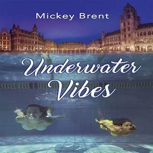 Underwater Vibes by Mickey Brent | Bold Strokes Books