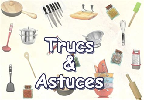 trucs et astuces de cuisine cuisine trucs et astuces 28 images astuces de cuisine