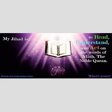 My Jihad Is…to Read, Understand And Act On The Words Of Allah, The Noble Quran What's Yours