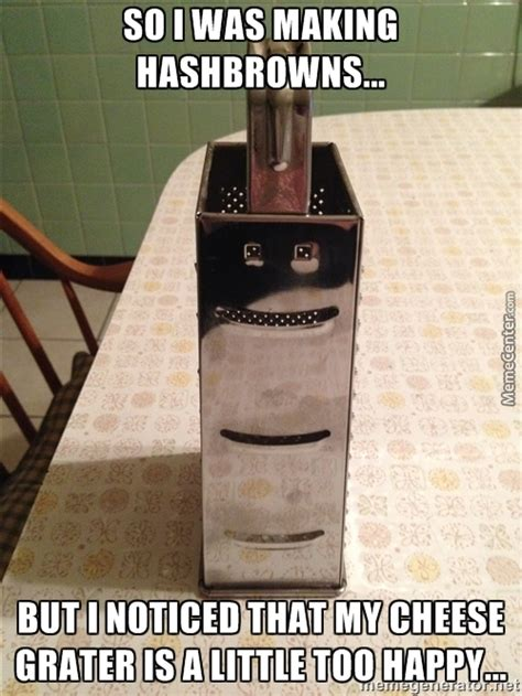 Cheese Grater Meme - cheese grater meme 28 images meme creator cheese grater you mean testicle scratcher funny