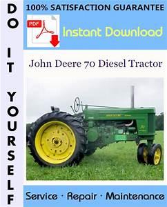 John Deere 70 Diesel Tractor Service Repair Workshop