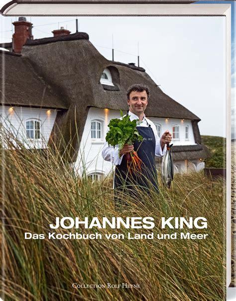 Gourmetfragen An Johannes King Ein Sternekoch, Der Die