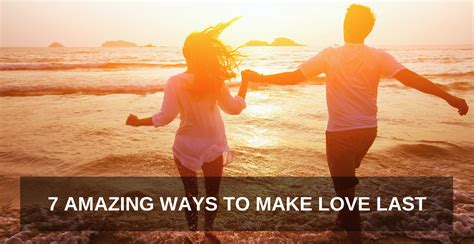 Marriage Hacks 7 Amazing Ways To Make Love Last One