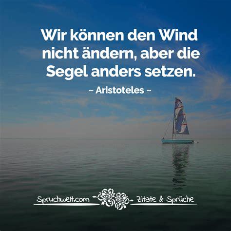 wir koennen den wind nicht aendern aber die segel anders