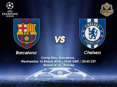 barcelona  chelsea champions league preview