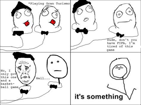 Its Something Meme - image 501684 it s something know your meme