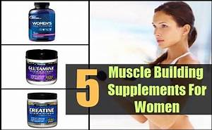 5 Best Muscle Building Supplements For Women