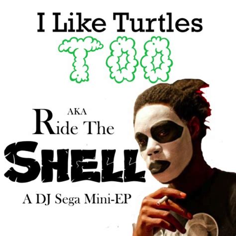 related keywords suggestions for i like turtles remix