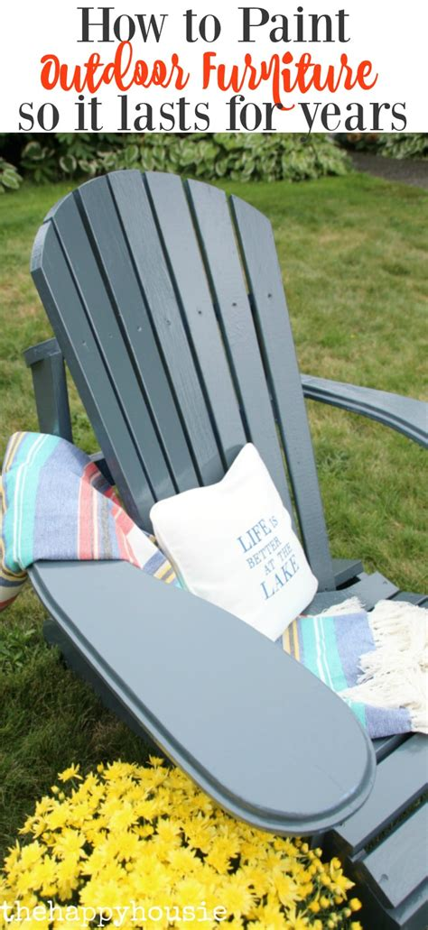 paint outdoor furniture   lasts  years